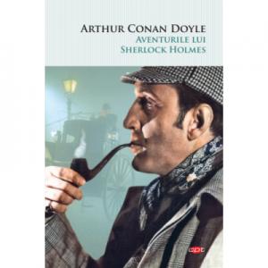 Aventurile lui Sherlock Holmes - Sir Arthur Conan Doyle