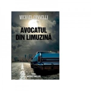 Avocatul din limuzina - Michael Connelly