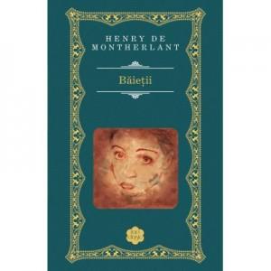 Baietii - Henry de Montherlant