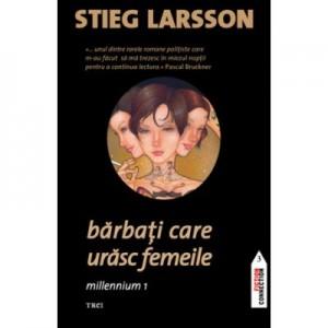 Barbati care urasc femeile. Millennium 1 - Stieg Larsson