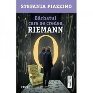 Barbatul care se credea Riemann - Stefania Piazzino