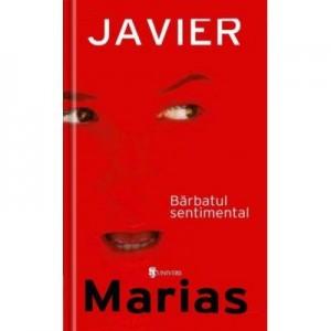 Barbatul sentimental - Javier Marias