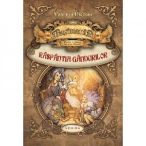 Basmania: Raspantia gandurilor (cartea I) - Valentin Nicolau