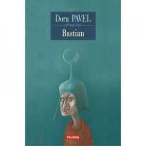 Bastian - Dora Pavel