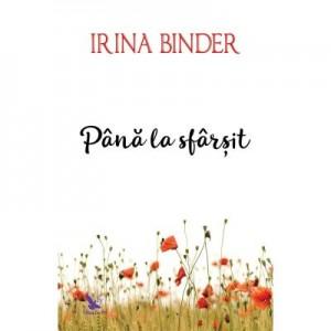 Pana la sfarsit. Fluturi, volumul 4 - Irina Binder