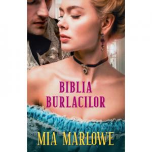 Biblia burlacilor - Mia Marlowe
