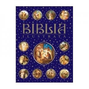 Biblia ilustrata - Constantin Dragomir