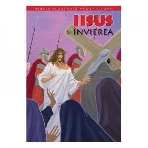 Biblia pentru copii 11. Iisus si invierea