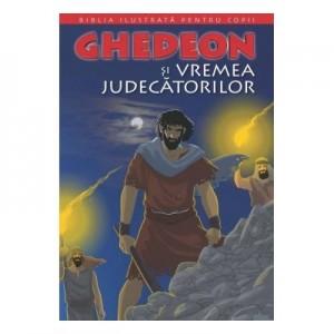 Biblia pentru copii 5. Ghedeon si vremea judecatorilor