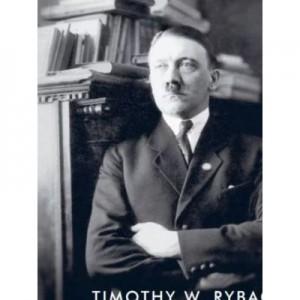 Biblioteca lui Hitler. Cartile care i-au format personalitatea - Timothy W. Ryback