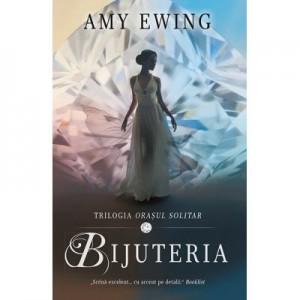 Bijuteria. Trilogia Orasul Solitar vol. 1 - Amy Ewing