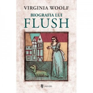 Biografia lui Flush - Virginia Woolf