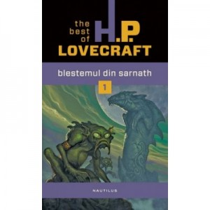 Blestemul din Sarnath. The best of H. P. Lovecraft, vol. 1 - H. P. Lovecraft