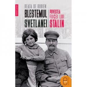 Blestemul Svetlanei. Povestea fiicei lui Stalin - Beata de Robien