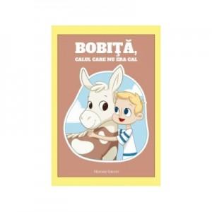 Bobita, calul care nu era cal - Heather Grovet