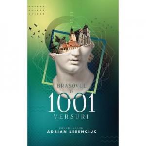 Brasovul in 1001 versuri - Adrian Lesenciuc
