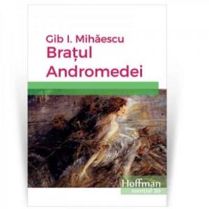 Bratul Andromedei - Gib I. Mihaescu
