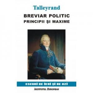 Breviar politic. Principii si maxime - Charles-Maurice de Talleyrand-Perigord