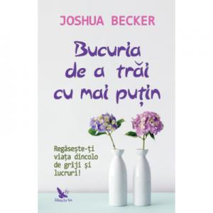 Bucuria de a trai cu mai putin - Joshua Becker