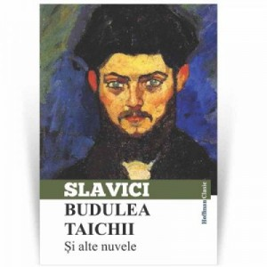 Budulea Taichii si alte nuvele - Ioan Slavici