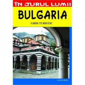 Bulgaria - ghid turistic - Adina Baranovschi