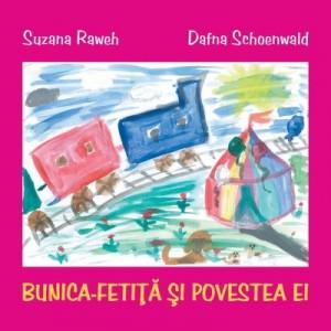 Bunica-fetita si povestea ei - Suzana Raweh