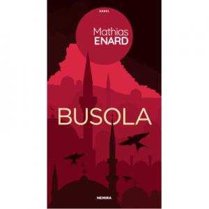 Busola - Mathias Enard. Traducere de Cristian Fulas