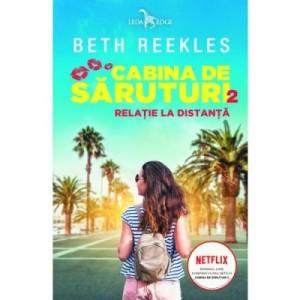 Cabina de saruturi volumul 2. Relatie la distanta - Beth Reekles
