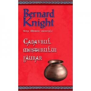Cadavrul mesterului faurar (editie de buzunar) - Bernard Knight