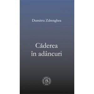 Caderea in adancuri - Dumitru Zdrenghea