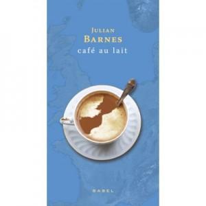 Cafe Au Lait - Julian Barnes