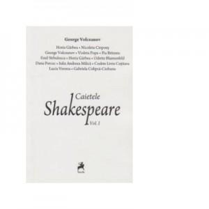 Caietele Shakespeare. Volumul 1 - George Volceanov
