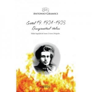 Caietul 19. 1934-1935. Risorgimentoul italian - Antonio Gramsci