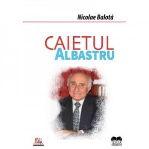 Caietul albastru - Nicolae Balota