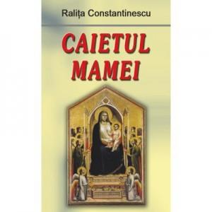 Caietul mamei - Ralita Constantinescu
