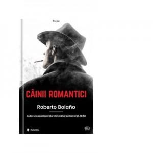 Cainii romantici (poezii) - Roberto Bolano