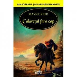 Calaretul fara cap - Mayne Reid