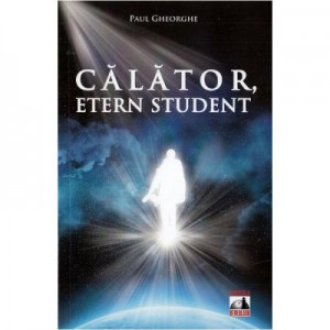 Calator, etern student - Paul Gheorghe