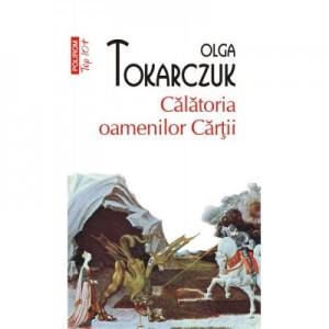 Calatoria oamenilor Cartii - Olga Tokarczuk