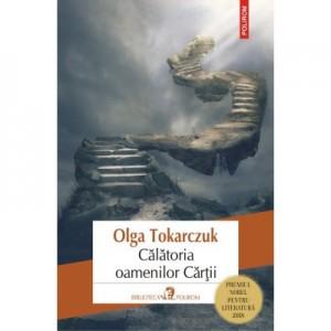 Calatoria oamenilor Cartii. Editia 2019 - Olga Tokarczuk