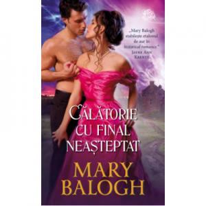 Calatorie cu final neasteptat - Mary Balogh