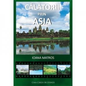 Calatorii prin Asia - Ioana Matros