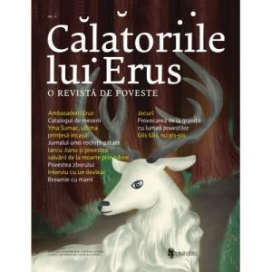 Calatoriile lui Erus. O revista de poveste. Numarul 5 - Alec Blenche