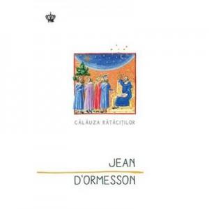 Calauza ratacitilor. Colectia savoir-vivre - Jean D'Ormesson
