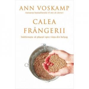 Calea frangerii - Ann Voskamp