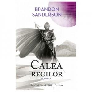 Calea regilor 1 - Brandon Sanderson