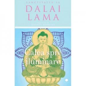 Calea spre iluminare - Sanctitatea Sa Dalai Lama, Jeffrey Hopkins