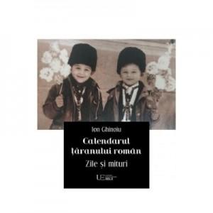 Calendarul taranului roman. Zile si mituri 2020 - Ion Ghinoiu