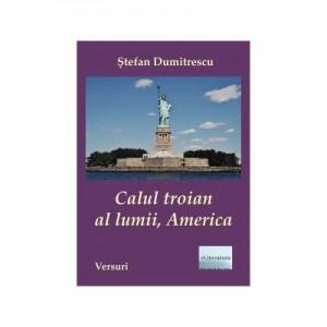Calul troian al lumii, America - Stefan Dumitrescu