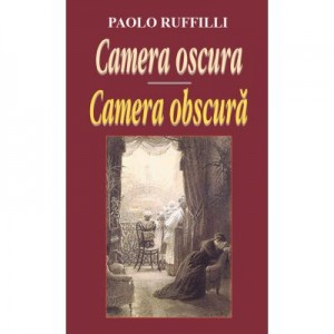 Camera obscura. Camera oscura - Paolo Ruffilli